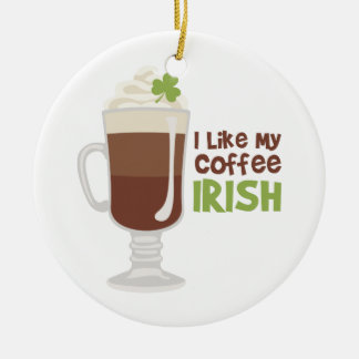 Ornamento De Cerâmica Eu gosto de meu café irlandês