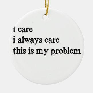Ornamento De Cerâmica eu importo-me o cuidado que de i sempre este é meu