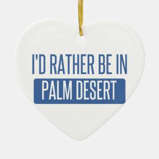 Ornamento De Cerâmica Eu preferencialmente estaria em Palm Desert