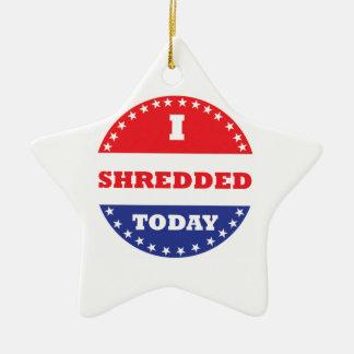 Ornamento De Cerâmica Eu Shredded hoje