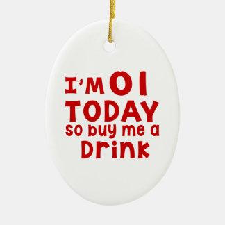Ornamento De Cerâmica Eu sou 1 hoje assim que compre-me uma bebida
