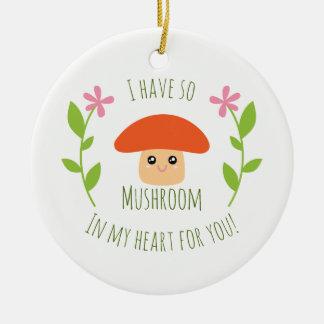 Ornamento De Cerâmica Eu tenho assim o cogumelo em meu coração para você