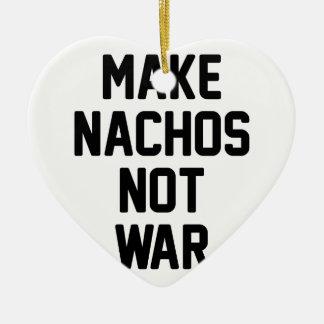 Ornamento De Cerâmica Faça a guerra dos Nachos não