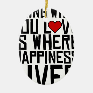Ornamento De Cerâmica Fazer o que você ama é onde a felicidade vive