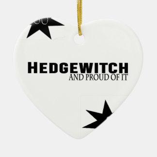 Ornamento De Cerâmica Hedgewitch e orgulhoso dele