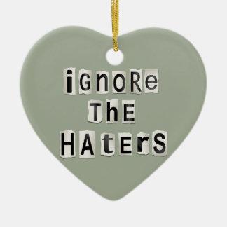Ornamento De Cerâmica Ignore os haters.
