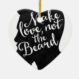 Ornamento De Cerâmica Make love not the beard - silhueta