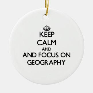 Ornamento De Cerâmica Mantenha a calma e o foco na geografia