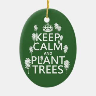 Ornamento De Cerâmica Mantenha a calma e plante árvores (todas as cores)