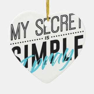 Ornamento De Cerâmica Meu segredo é simples mim Pray