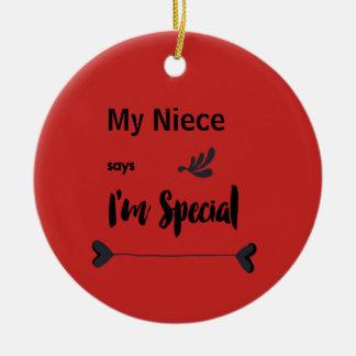 Ornamento De Cerâmica Minha sobrinha diz que eu sou especial