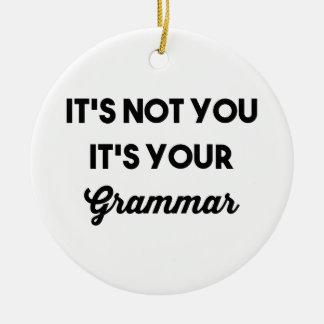 Ornamento De Cerâmica Não é você que é sua gramática