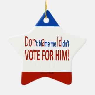 Ornamento De Cerâmica Não me responsabilize que eu não votei para ele!