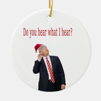 Ornamento De Cerâmica Natal do trunfo: Você ouve-se o que eu me ouço?