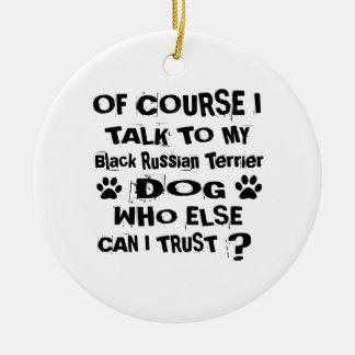 Ornamento De Cerâmica Naturalmente eu falo a meu cão preto D de Terrier