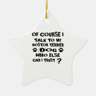 Ornamento De Cerâmica Naturalmente eu falo a meu design do cão de BOSTON