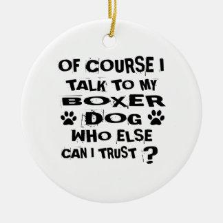 Ornamento De Cerâmica Naturalmente eu falo a meu design do cão do
