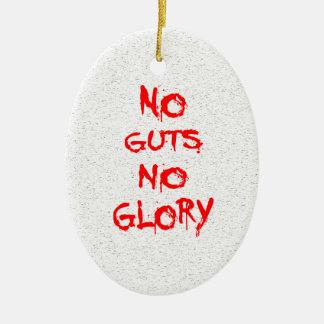 Ornamento De Cerâmica Nenhuma entranhas nenhuma glória