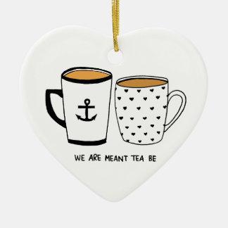 Ornamento De Cerâmica Nós somos significados que o chá seja