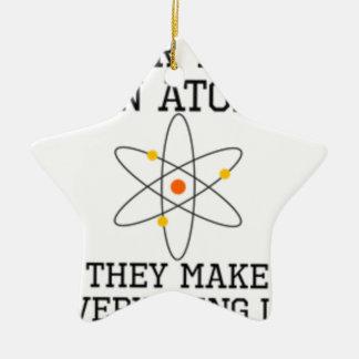 Ornamento De Cerâmica Nunca confie um átomo - ciência engraçada