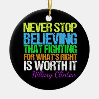 Ornamento De Cerâmica Nunca pare de acreditar em Hillary