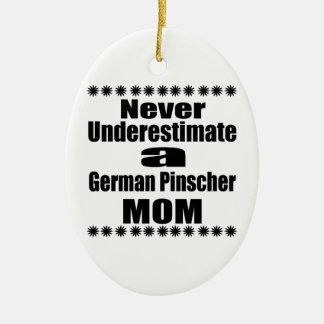 Ornamento De Cerâmica Nunca subestime a mamã alemão do Pinscher