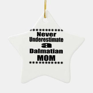 Ornamento De Cerâmica Nunca subestime a mamã Dalmatian