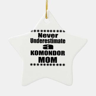 Ornamento De Cerâmica Nunca subestime a mamã de KOMONDOR
