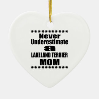 Ornamento De Cerâmica Nunca subestime a mamã de LAKELAND TERRIER
