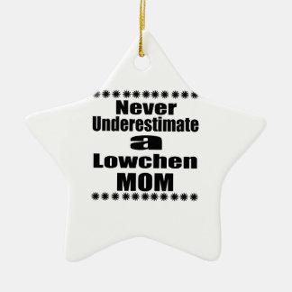 Ornamento De Cerâmica Nunca subestime a mamã de Lowchen