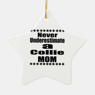 Ornamento De Cerâmica Nunca subestime a mamã do Collie