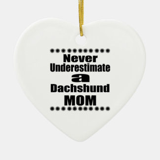 Ornamento De Cerâmica Nunca subestime a mamã do Dachshund