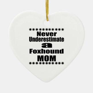 Ornamento De Cerâmica Nunca subestime a mamã do Foxhound