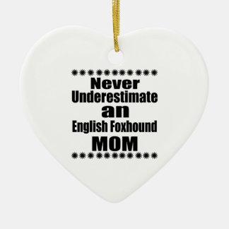 Ornamento De Cerâmica Nunca subestime a mamã do Foxhound inglês