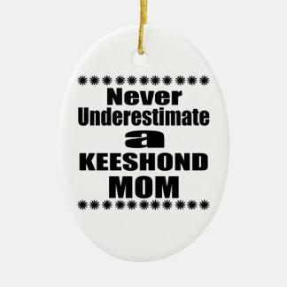 Ornamento De Cerâmica Nunca subestime a mamã do KEESHOND