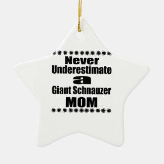 Ornamento De Cerâmica Nunca subestime a mamã do Schnauzer gigante