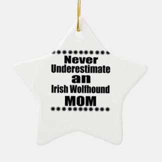Ornamento De Cerâmica Nunca subestime a mamã do Wolfhound irlandês