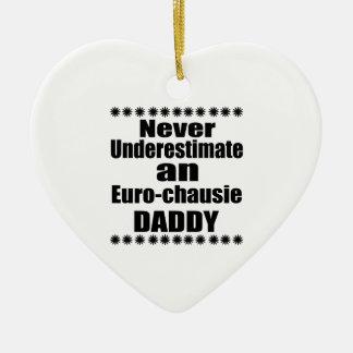 Ornamento De Cerâmica Nunca subestime o Euro--chausie pai
