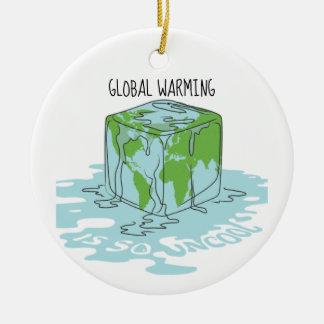 Ornamento De Cerâmica O aquecimento global é tão Uncool