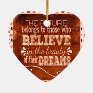 Ornamento De Cerâmica O futuro pertence, acredita nos sonhos da beleza,