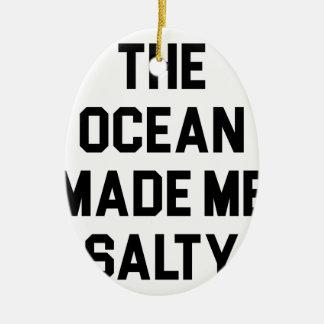 Ornamento De Cerâmica O oceano fez-me salgado