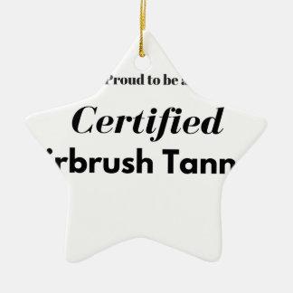 Ornamento De Cerâmica Orgulhoso ser um curtidor certificado do Airbrush