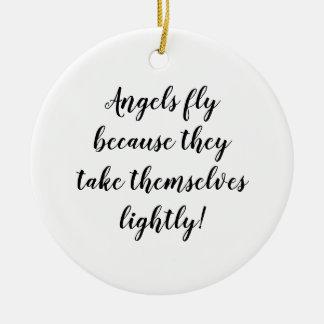 Ornamento De Cerâmica Os anjos voam porque se tomam levemente!