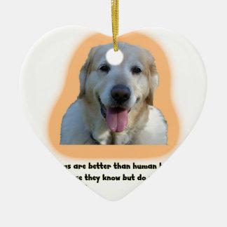 Ornamento De Cerâmica Os cães são melhores do que seres humanos