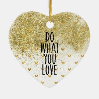 Ornamento De Cerâmica Os corações chamativos do ouro fazem o que você