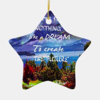 Ornamento De Cerâmica Os sonhos criam o futuro