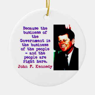 Ornamento De Cerâmica Porque o negócio - John Kennedy