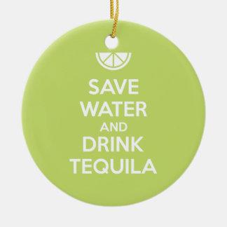 Ornamento De Cerâmica Salvar a água e beba o Tequila