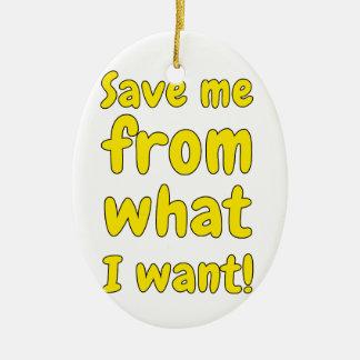 Ornamento De Cerâmica Salvar me do que eu quero