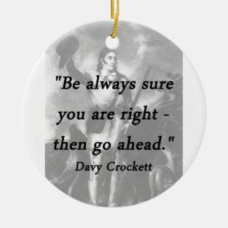 Ornamento De Cerâmica Seja sempre certo - Davy Crockett